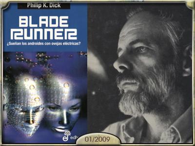 ¿Sueñnan los androides con ovejas eléctricas?, Philip K. Dick.
