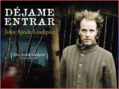 Déjame entrar, de John Ajvide Lindqvist (2004).