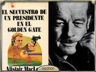 El secuestro de un presidente en el Golden Gate, Alistair MacLean.