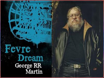 El Sueño del Fevre, de George R.R. Martin (1982).