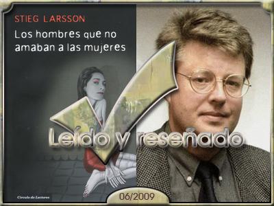 Los hombres que no amaban a las mujeres, de Stieg Larsson.